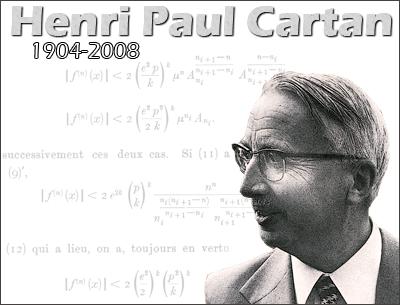 Henri Paul Cartan, 1904-2008