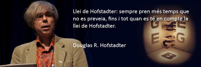 Llei de Hofstadter: sempre pren més temps que no es preveia, fins i tot quan es té en compte la llei de Hofstadter.