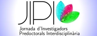 JIPI Jornada d'Investigadors Predoctorals Interdisciplinària
