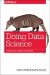 Doing Data Science : Straight Talk from the Frontline