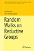 Random Walks on Reductive Groups