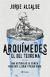 Arquímedes, el del teorema : una historia de la ciencia para reír, llorar y pasar miedo