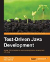 Test-driven java development : invoke TDD principles for end-to-end application development with Java