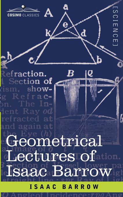 Barrow, Isaac. The geometrical lectures of Isaac Barrow
