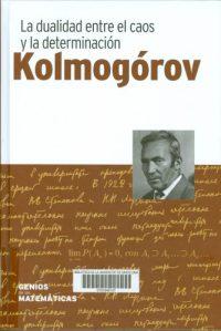 Kolmogórov : la dualidad entre el caos y la determinación