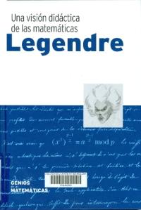 Legendre : una visión didáctica de las matemáticas