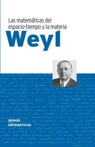 Weyl : las matemáticas del espacio-tiempo y la materia