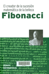 Fibonacci : el creador de la sucesión matemática de la belleza