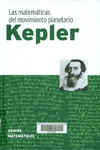 Kepler : las matemáticas del movimiento planetario