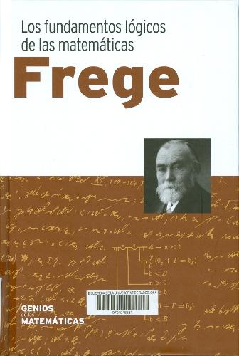 Frege : los fundamentos lógicos de las matemáticas