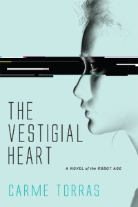 The Vestigial heart : a novel of the robot age