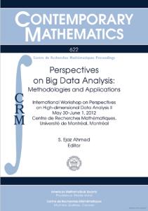 Perspectives on big data analysis : methodologies and applications : International Workshop on Perspectives on High-Dimensional Data Anlaysis II, May 30-June 1, 2012, Centre de Recherches Mathématiques, University de Montréal, Montréal, Québec, Canada