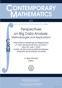 Perspectives on big data analysis : methodologies and applications : International Workshop on Perspectives on High-Dimensional Data Anlaysis II, May 30-June 1, 2012, Centre de Recherches Mathématiques, University de Montréal, Montréal, Québec, Canada