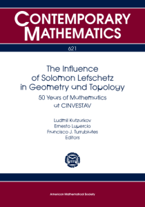 The influence of Solomon Lefschetz in geometry and topology : 50 years of mathematics at CINVESTAV