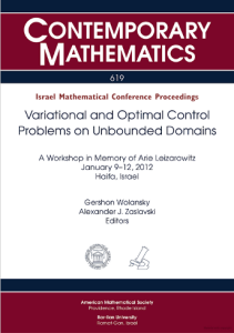 Variational and optimal control problems on unbounded domains : a workshop in memory of Arie Leizarowitz, January 9-12, 2012, Technion, Haifa, Israel