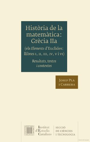 Història de la matemàtica. Grècia IIa (els Elements d'Euclides, llibres I, II, III, IV, V i VI) : resultats, textos i contextos