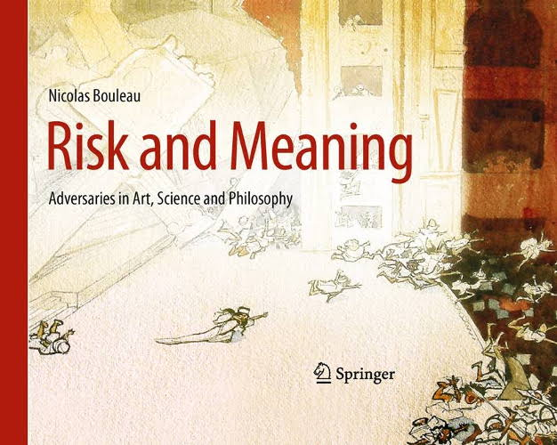 Risk and meaning : adversaries in art, science and philosophy