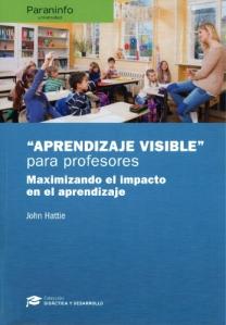 """""""Aprendizaje visible"""" para profesores : maximizando el impacto en el aprendizaje"""