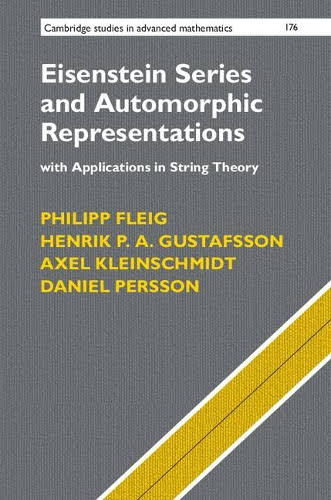 Eisenstein series and automorphic representations with applications in string theory