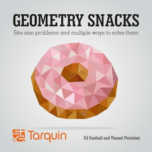 Geometry Snacks : bite size problems and multiple ways to solve them