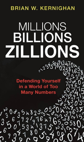 Millions billions zillions : defending yourself in a world of too many numbers