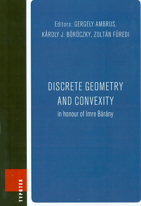 Discrete geometry and convexity : in honour of imre bárány