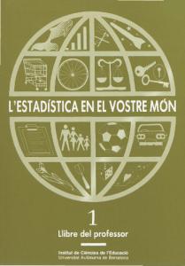 L'estadística en el vostre món: llibre del professor. Vol. 1, 2,3 i 4