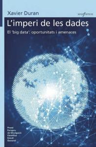 """L'imperi de les dades : el """"big data"""": oportunitats i amenaces"""
