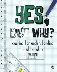 Yes, but why? : teaching for understanding in mathematics