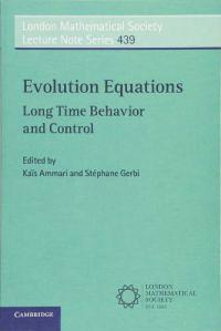Evolution equations : long time behavior and control