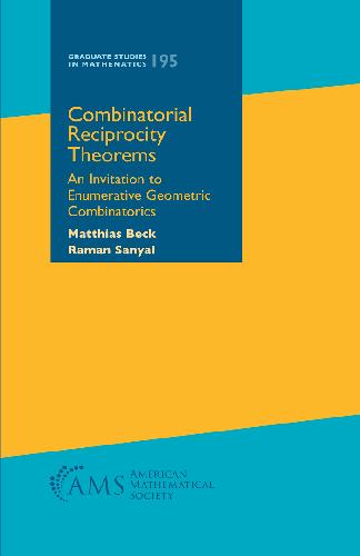 Combinatorial reciprocity theorems : an invitation to enumerative geometric combinatorics