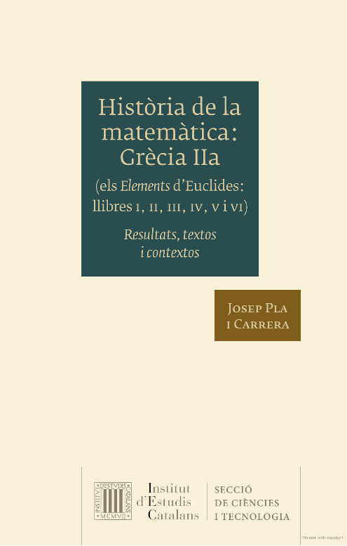Història de la matemàtica. Grècia IIa (els Elements d'Euclides, llibres I, II, III, IV, V i VI) : resultats, textos i contextos,