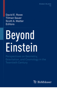 Beyond Einstein : perspectives on geometry, gravitation, and cosmology in the twentieth century