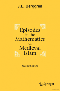 Episodes in the mathematics of medieval islam