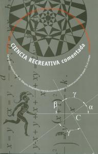 Ciència recreativa comentada en català i espanyol : Aritmètica. Geografia. Física ... : comentaris a Ciència recreativa pel Dr. Josep Estalella