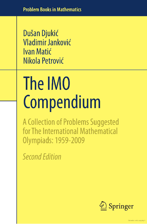 The IMO compendium : a collection of problems suggested for the International Mathematical Olympiads, 1959-2009