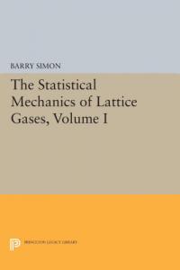 The statistical mechanics of lattice gases, volume I