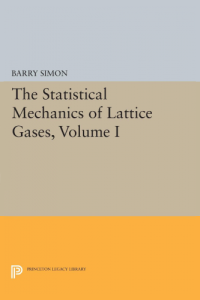 The statistical mechanics of lattice gases, volume I