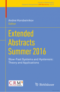 Extended abstracts Summer 2016 : slow-fast systems and hysteresis : theory and applications