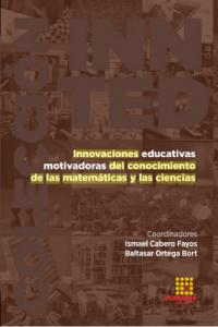 Innovaciones educativas motivadoras del conocimiento de las matemáticas y las cien-cias