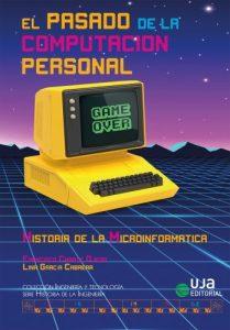 El pasado de la computación personal : historia de la microinformática