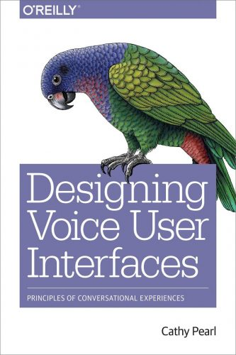 Designing voice user interfaces : principles of conversational experiences