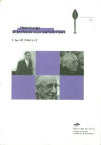 Homenatge al professor Lluís Santaló i Sors : 22 de novembre de 2002