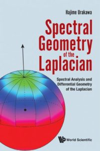 Spectral geometry of the Laplacian : spectral analysis and differential geometry of the Laplacian