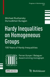 Hardy inequalities on homogeneous groups : 100 years of Hardy inequalities