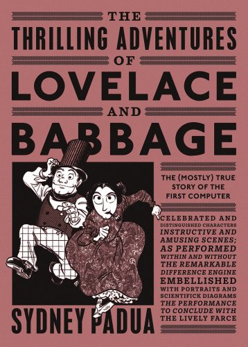 The thrilling adventures of Lovelace and Babbage ; with interesting & curious anecdotes of celebrated and distinguished characters fully