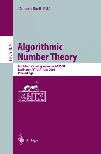 Algorithmic number theory : 6th international symposium, ANTS-VI, Burlington, VT, USA, June 13 - 18, 2004 : proceedings