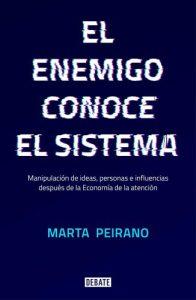 El enemigo conoce el sistema : manipulación de ideas, personas e influencias después de la economía de la atención