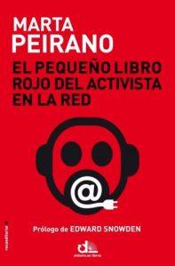 El Pequeño libro rojo del activista en la red : introducción a la criptografía para redacciones, whistleblowers, activistas, disidentes y personas humanas en general