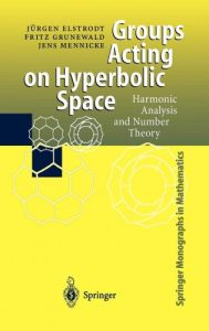 Groups acting on hyperbolic space : harmonic analysis and number theory